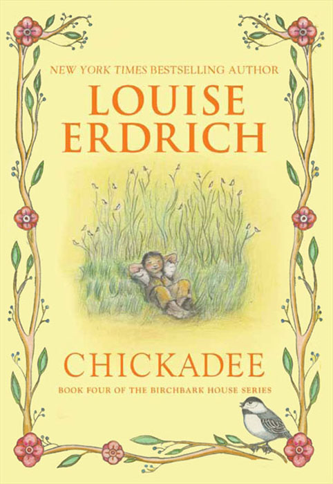Chickadee By: Louise Erdrich