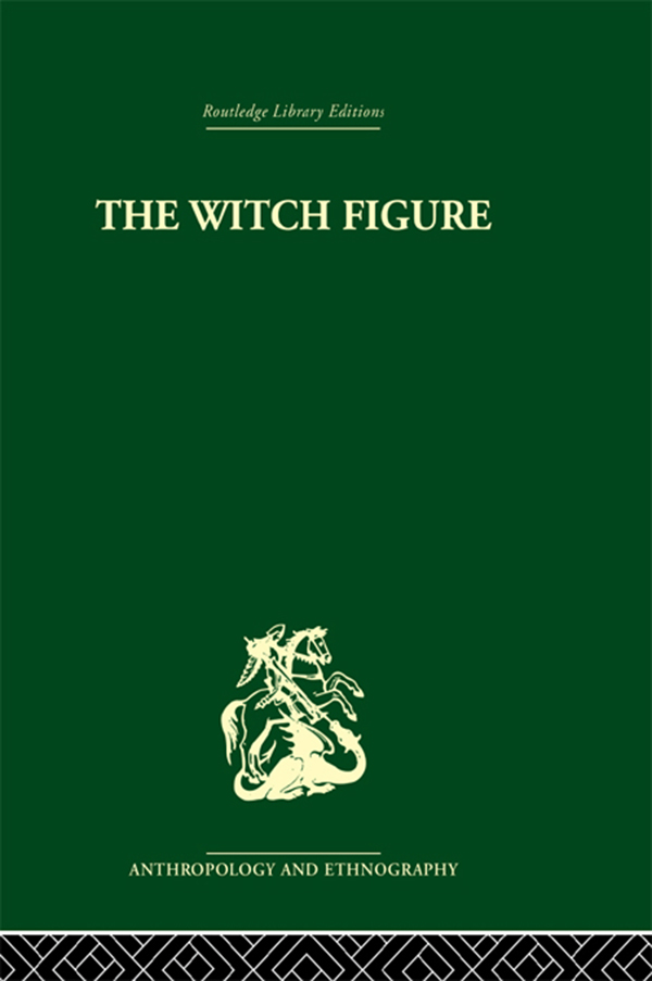 The Witch Figure Folklore essays by a group of scholars in England honouring the 75th birthday of Katharine M. Briggs