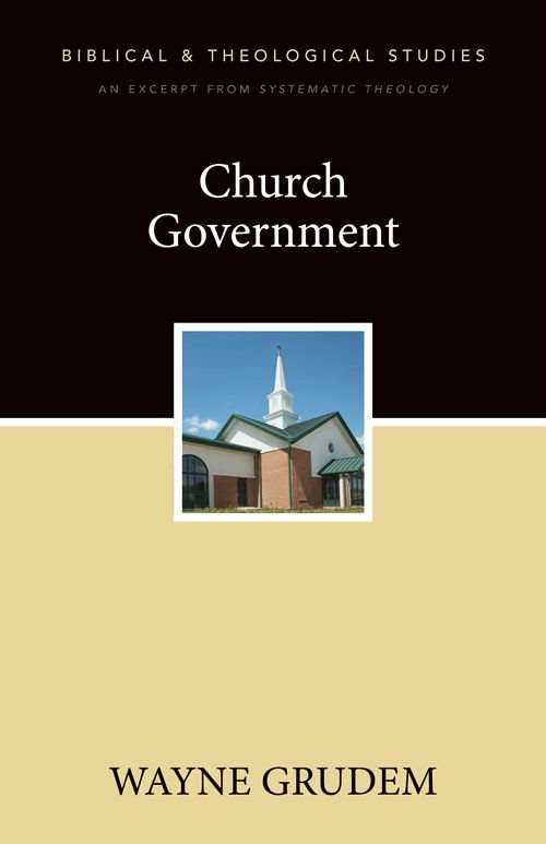 Church Government By: Wayne   Grudem
