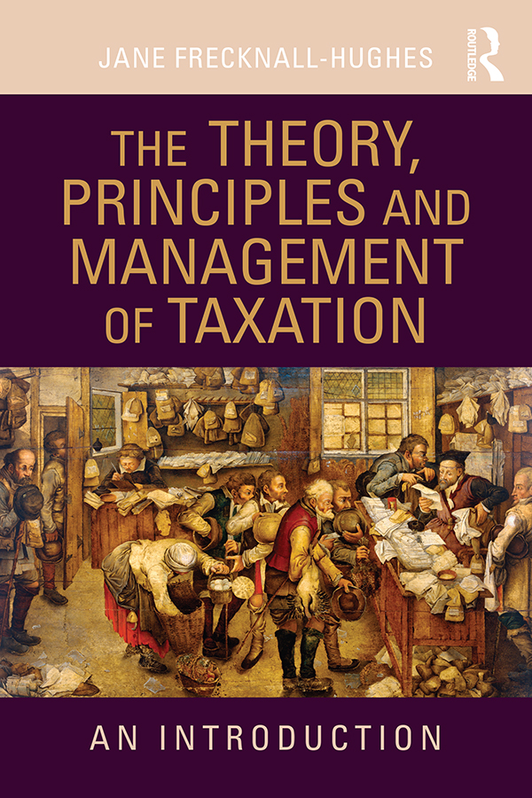 The Theory,  Principles and Management of Taxation An introduction