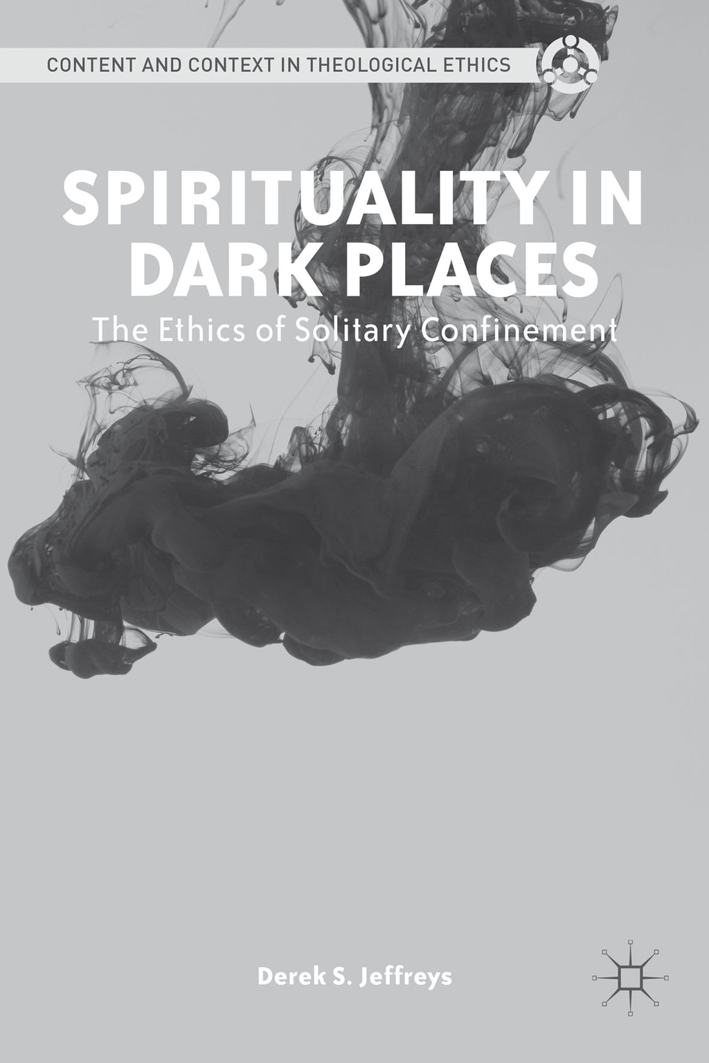 Spirituality in Dark Places The Ethics of Solitary Confinement