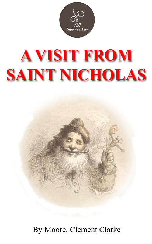 A Visit From Saint Nicholas by Moore, Clement Clarke (Free!!! Audio Book)