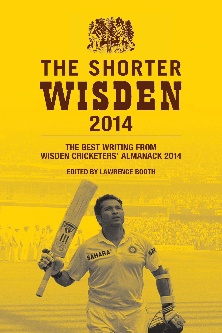 The Shorter Wisden 2014: The Best Writing from Wisden Cricketers' Almanack 2014