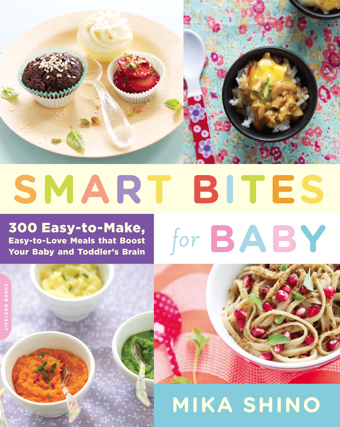 Smart Bites for Baby By: Mika Shino