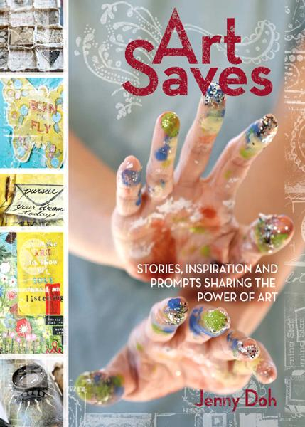 Art Saves: Stories, Inspiration and Prompts Sharing the Power of Art By: Jenny Doh
