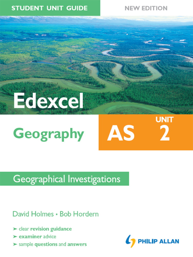 Edexcel AS Geography Student Unit Guide: Unit 2 Geographical Investigations