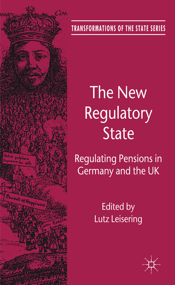The New Regulatory State Regulating Pensions in Germany and the UK