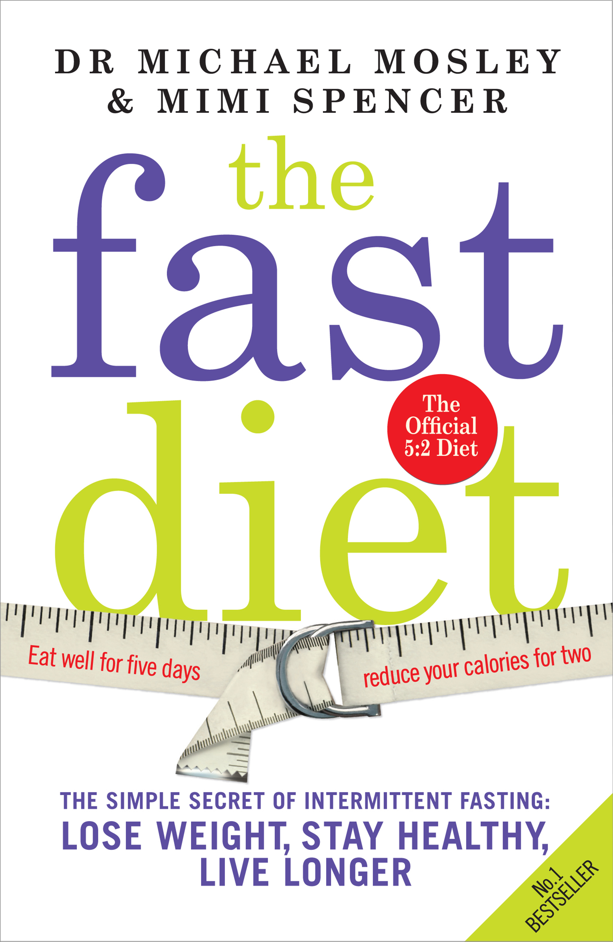 The Fast Diet The secret of intermittent fasting - lose weight, stay healthy, live longer