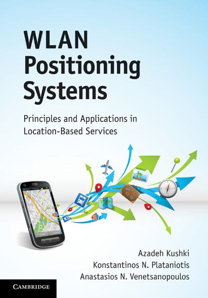 WLAN Positioning Systems By: Kushki, Azadeh