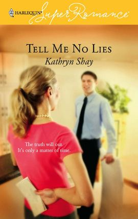 Tell Me No Lies By: Kathryn Shay