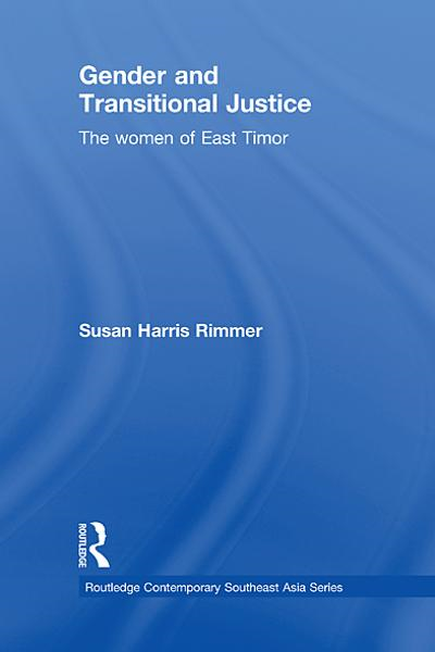 Gender and Transitional Justice: The Women of East Timor
