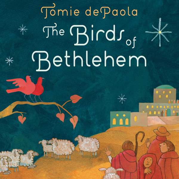 The Birds of Bethlehem By: Tomie dePaola