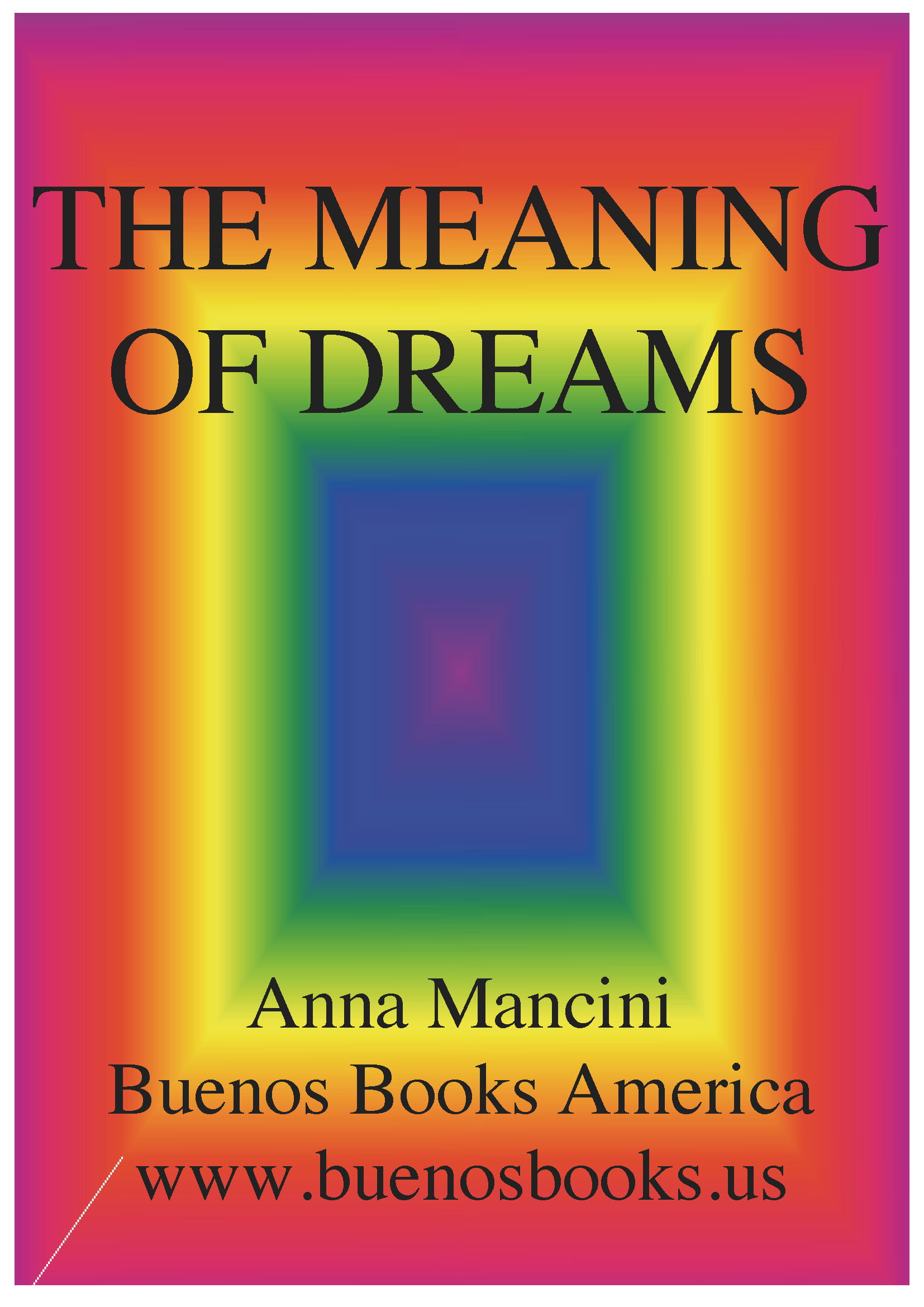The Meaning of Dreams By: Anna Mancini