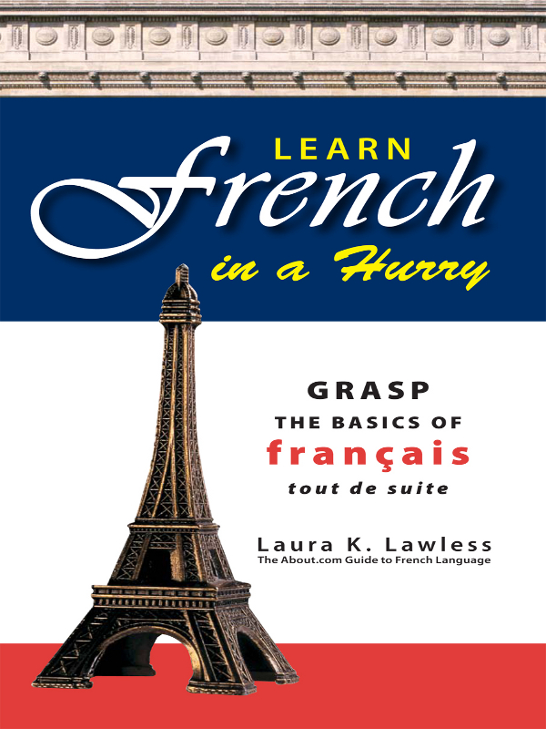 Learn French In A Hurry: Grasp the Basics of Francais Tout De Suite Grasp the Basics of Francais Tout De Suite
