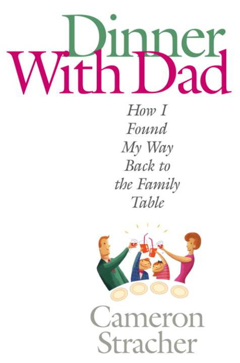 Dinner with Dad By: Cameron Stracher