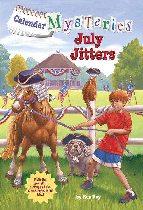 Calendar Mysteries #7: July Jitters By: Ron Roy,John Steven Gurney