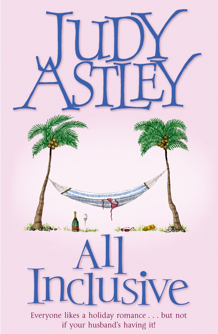 All Inclusive By: Judy Astley