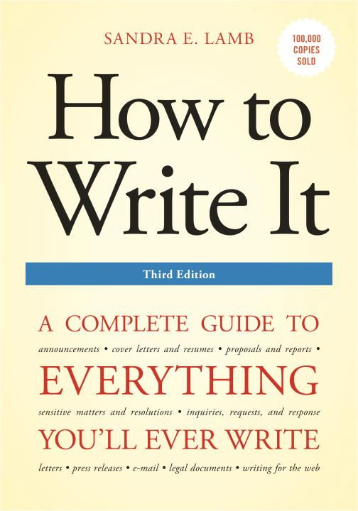 How to Write It, Third Edition By: Sandra E. Lamb