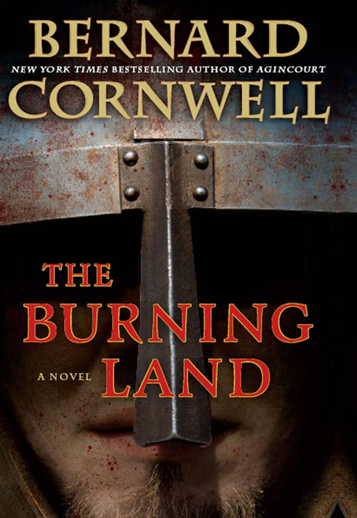 The Burning Land: A Novel By: Bernard Cornwell