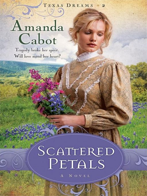 Scattered Petals (Texas Dreams Book #2)