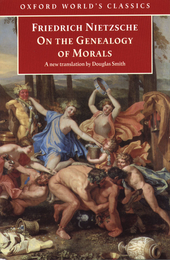 On the Genealogy of Morals: A Polemic. By way of clarification and supplement to my last book Beyond Good and Evil By: Friedrich Nietzsche