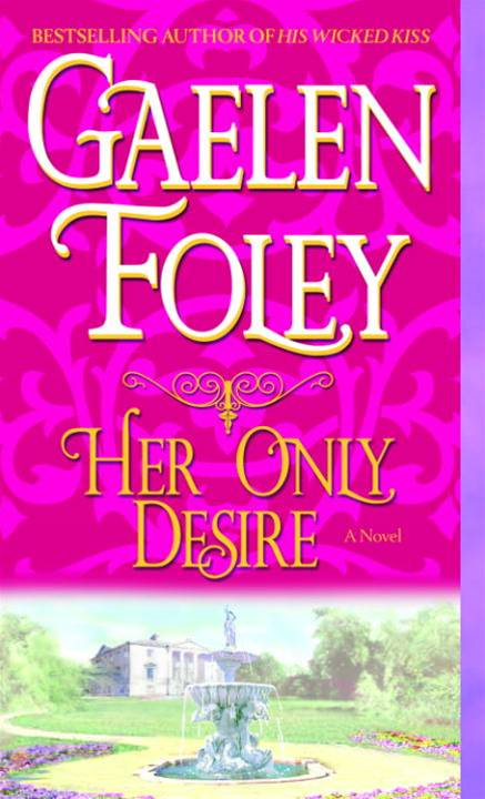 Her Only Desire By: Gaelen Foley