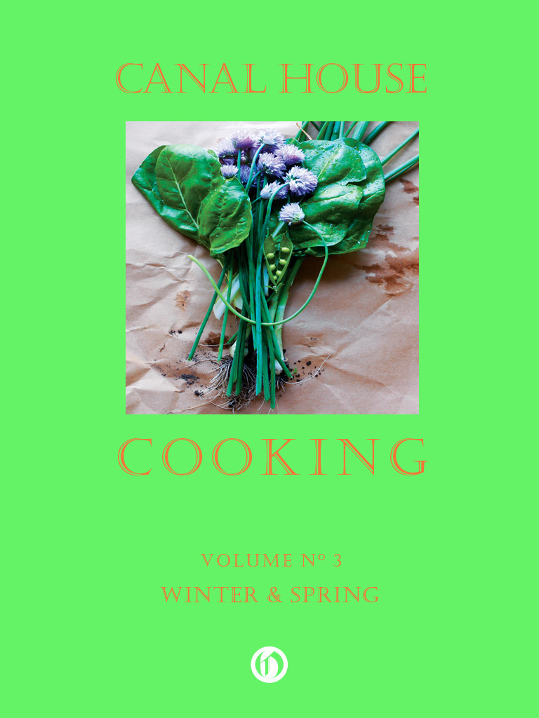 Canal House Cooking Volume N° 3: Winter & Spring