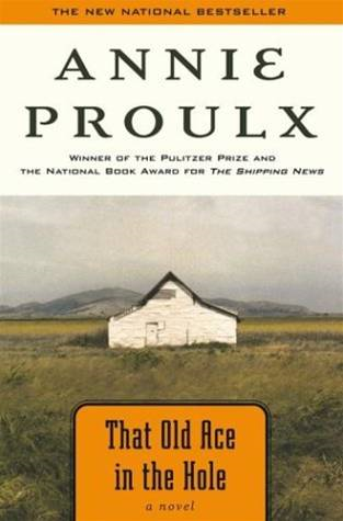 That Old Ace in the Hole By: Annie Proulx