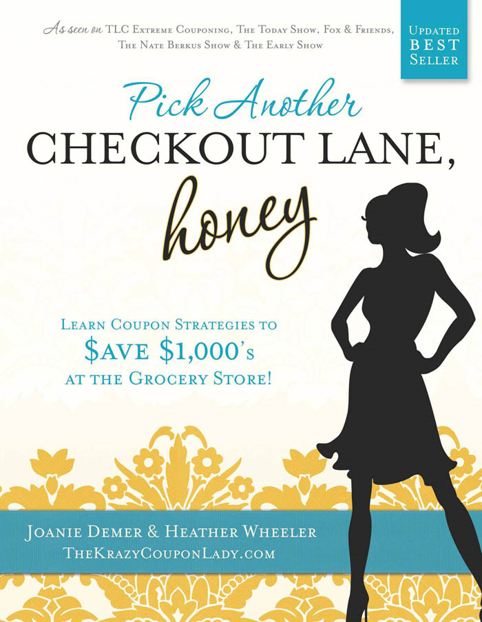 Pick Another Checkout Lane, Honey: Learn Coupon Strategies to Save $1000s at the Grocery Store By: Heather Wheeler,Joanie Demer