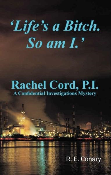 'Life's a Bitch. So am I.' Rachel Cord. P.I.