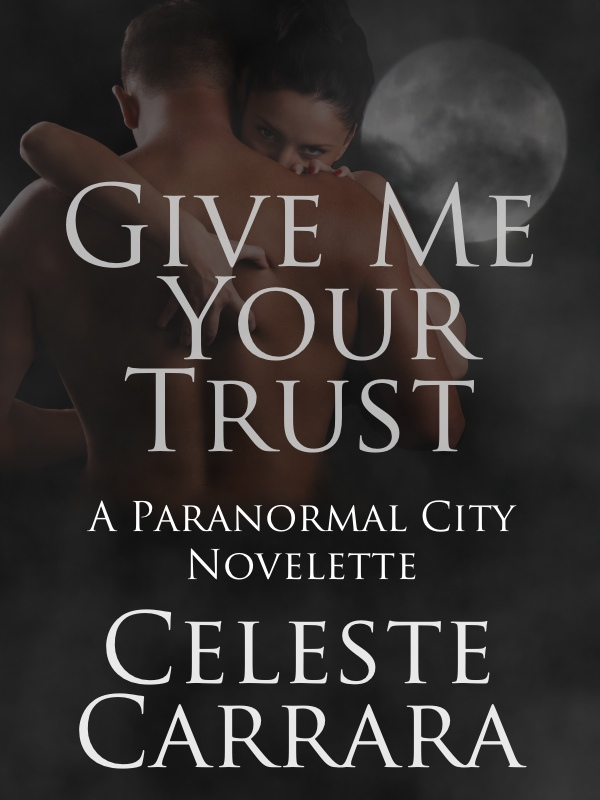 Celeste Carrara - Give Me Your Trust