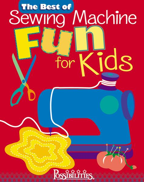 The Best of Sewing Machine Fun For Kids By: Lynda Milligan,Nancy Smith
