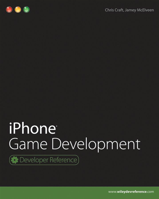 iPhone Game Development By: Chris Craft,Jamey McElveen