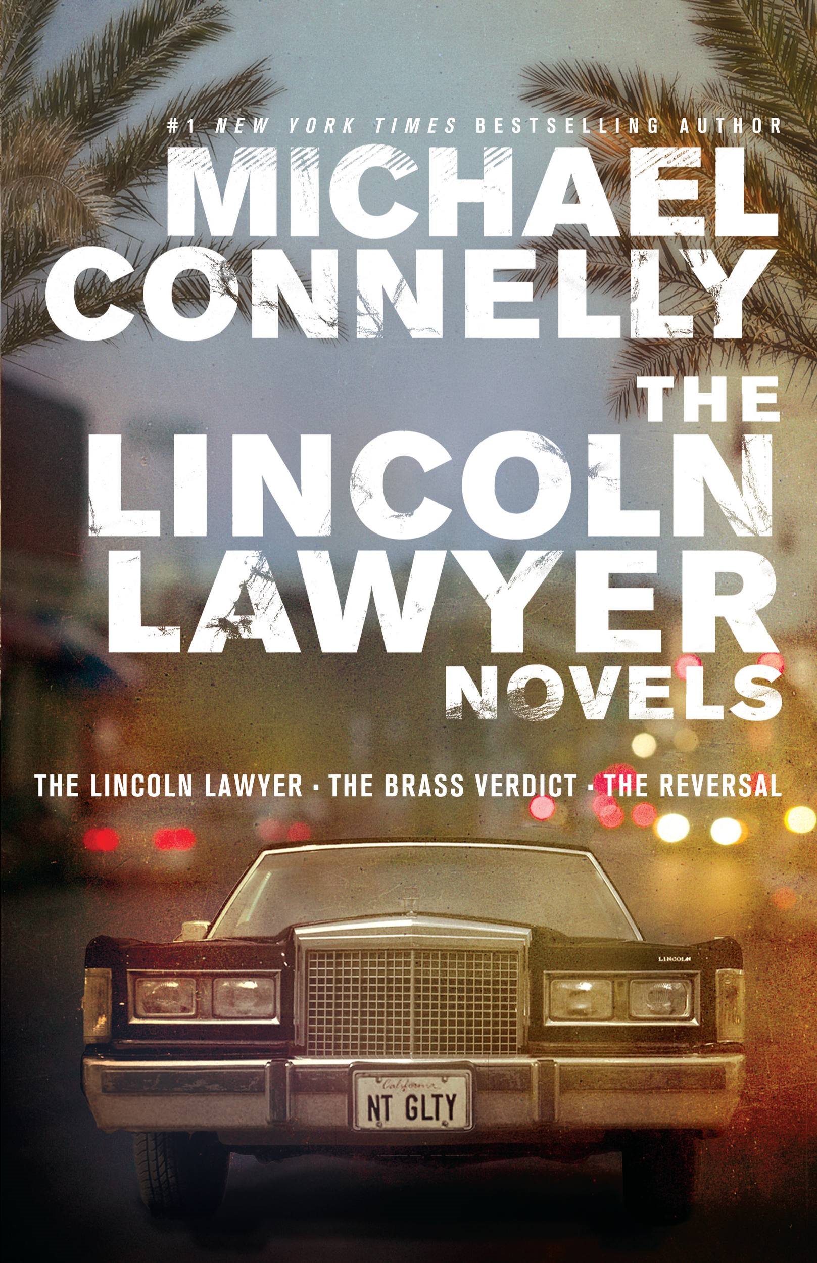 The Lincoln Lawyer Novels By: Michael Connelly