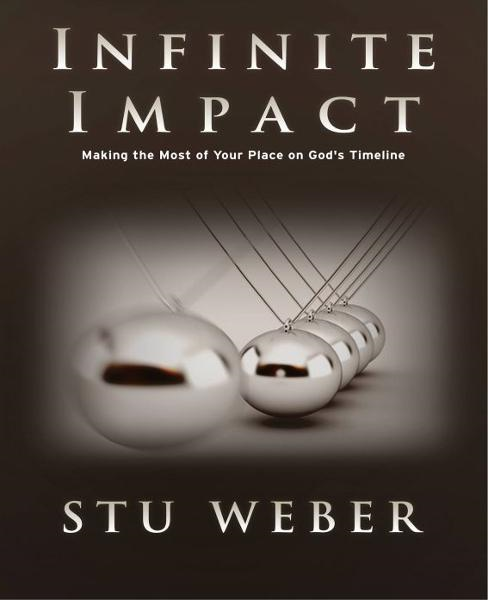 Infinite Impact: Making the Most of Your Place on God's Timeline