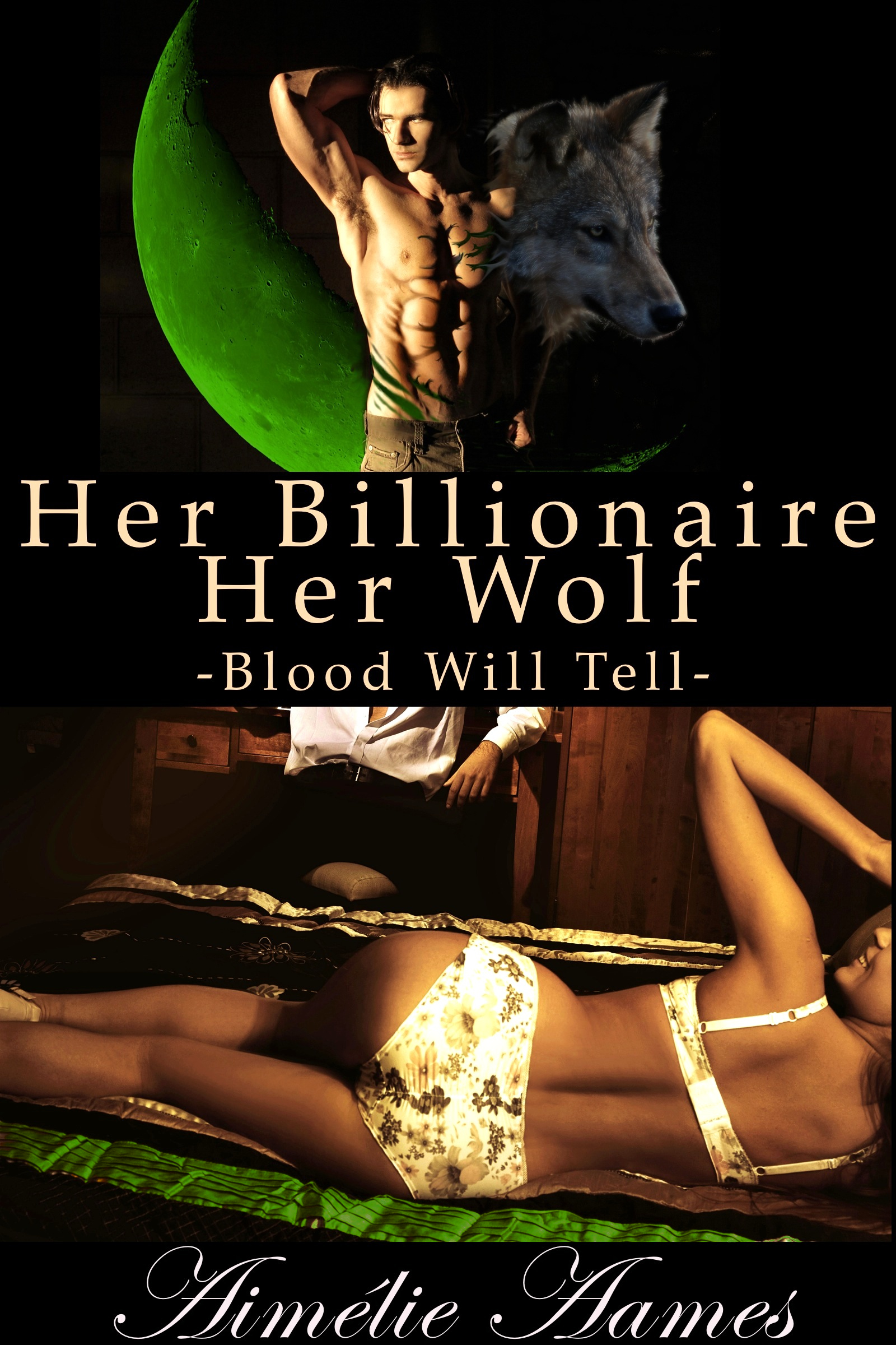 Her Billionaire, Her Wolf--Blood Will Tell (A Paranormal BDSM Erotic Romance)