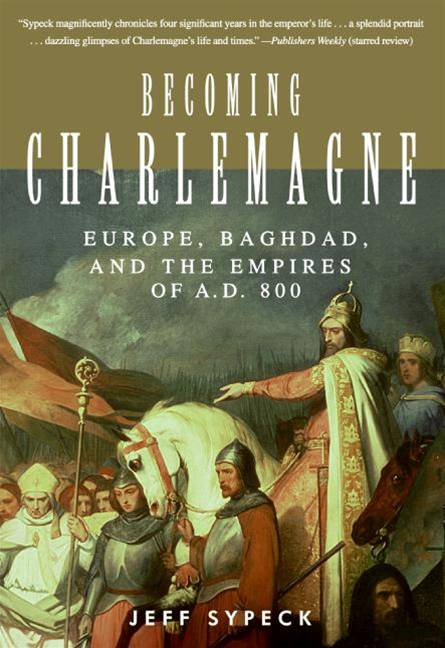 Becoming Charlemagne By: Jeff Sypeck