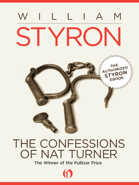 The Confessions of Nat Turner By: William Styron