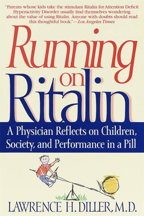 Running on Ritalin By: Lawrence H. Diller