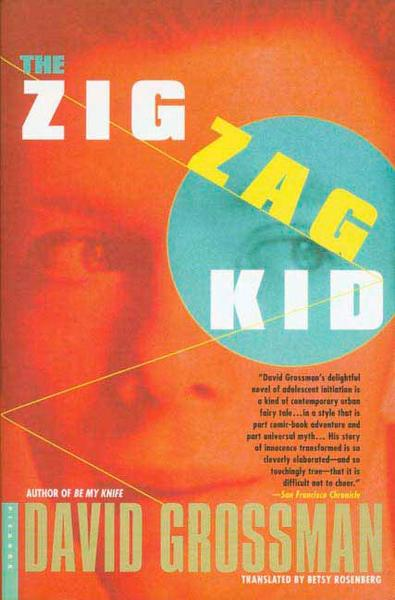 The Zigzag Kid By: David Grossman