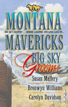 Big Sky Grooms By: Bronwyn Williams,Carolyn Davidson,Susan Mallery