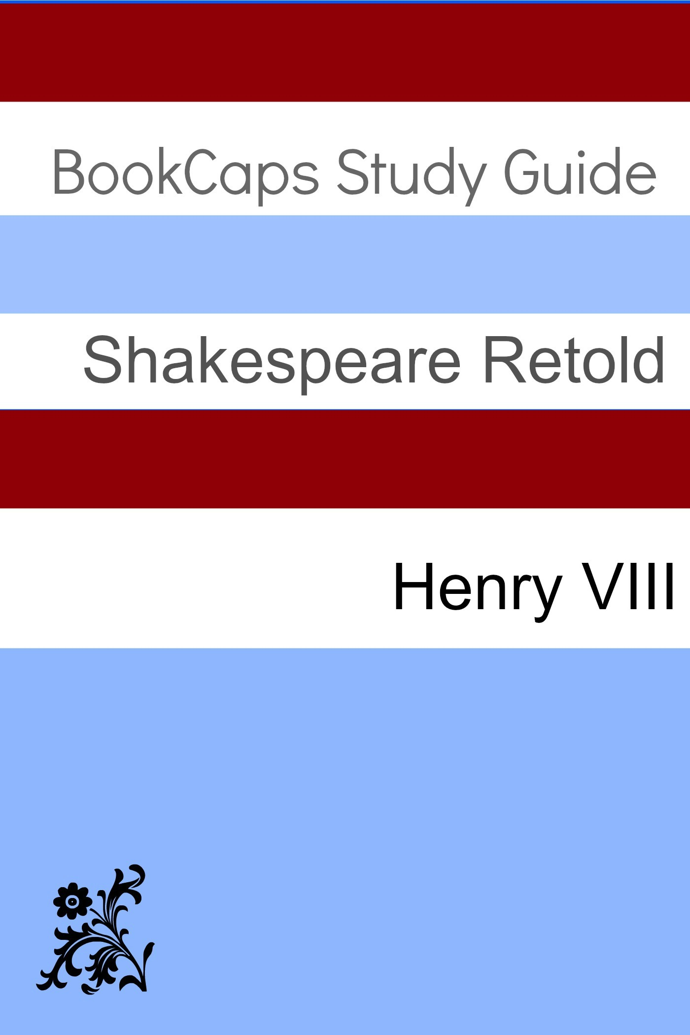 BookCaps - Henry VIII In Plain and Simple English (A Modern Translation and the Original Version)