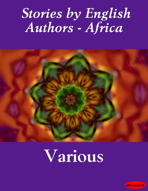 Stories By English Authors - Africa By: Various