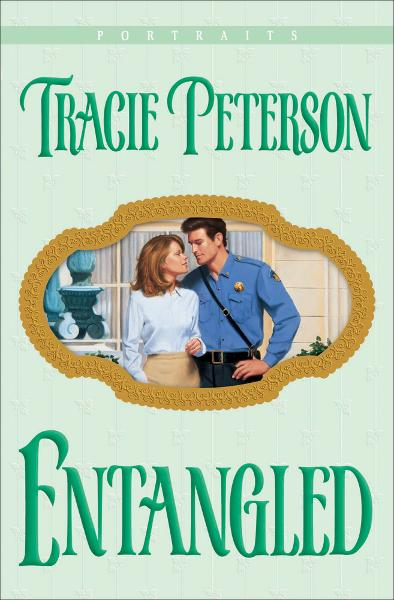 Entangled (Portraits Book #1) By: Tracie Peterson
