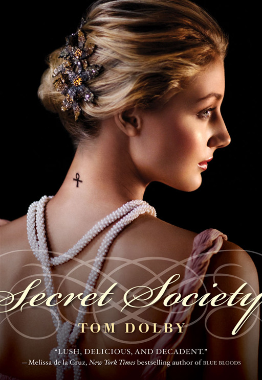 Secret Society By: Tom Dolby