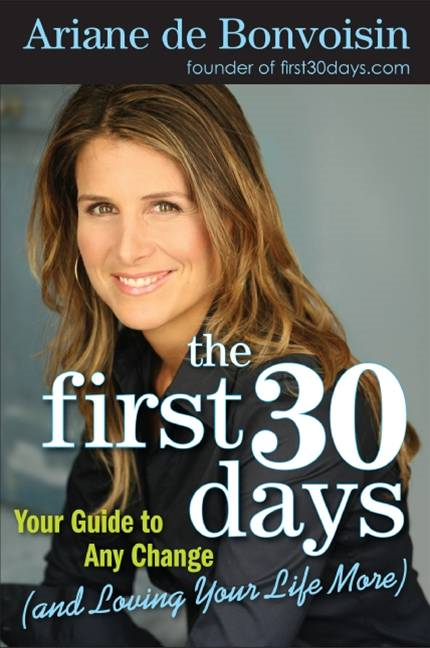 The First 30 Days By: Ariane de Bonvoisin