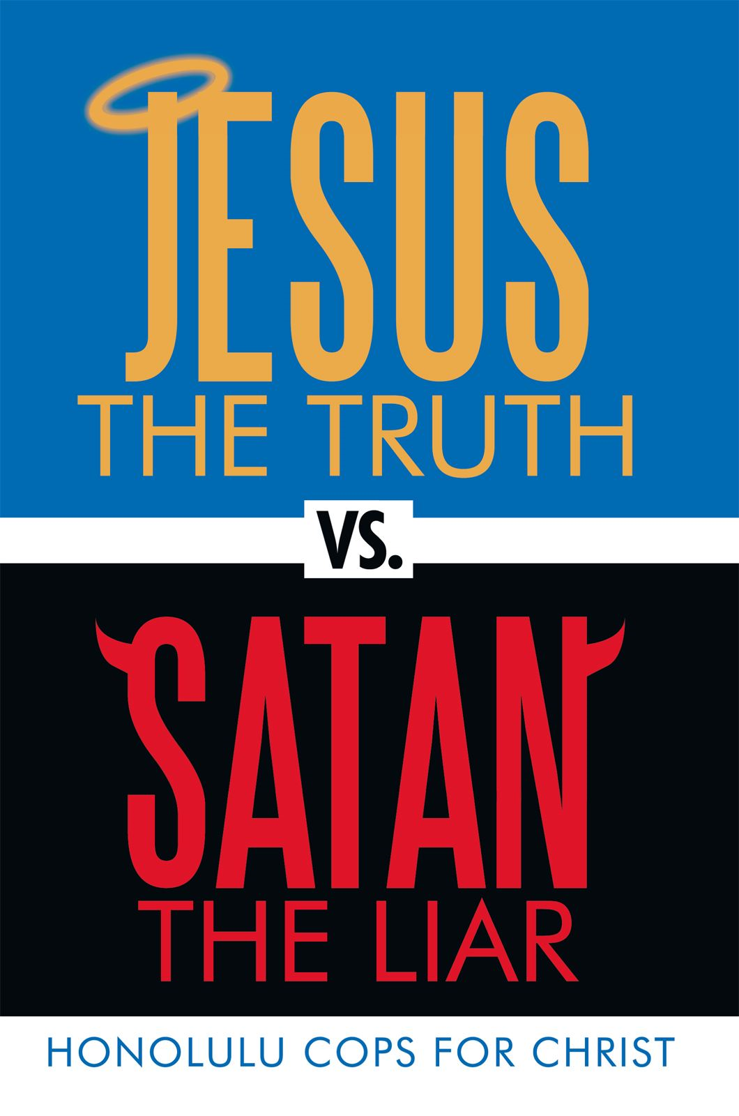 Jesus the Truth vs. Satan the Liar