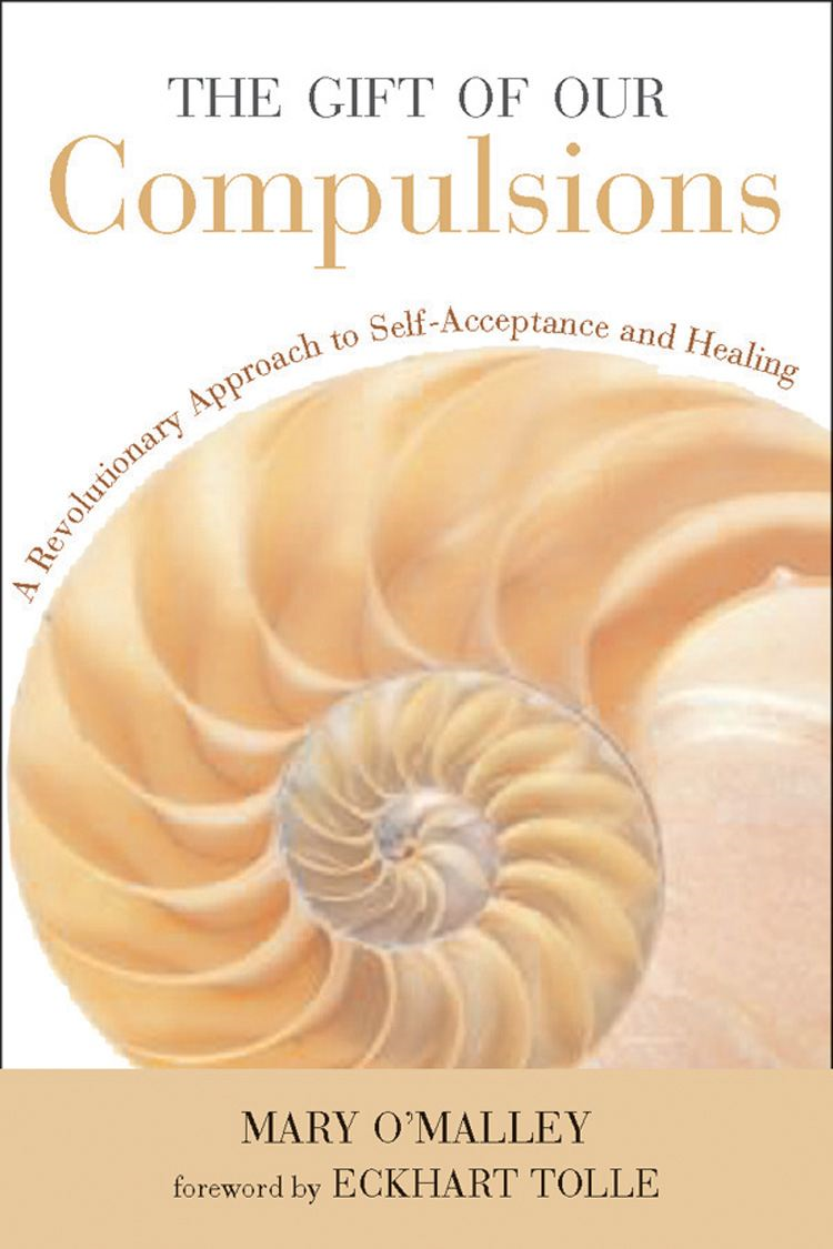 The Gift of Our Compulsions By: Mary O'Malley