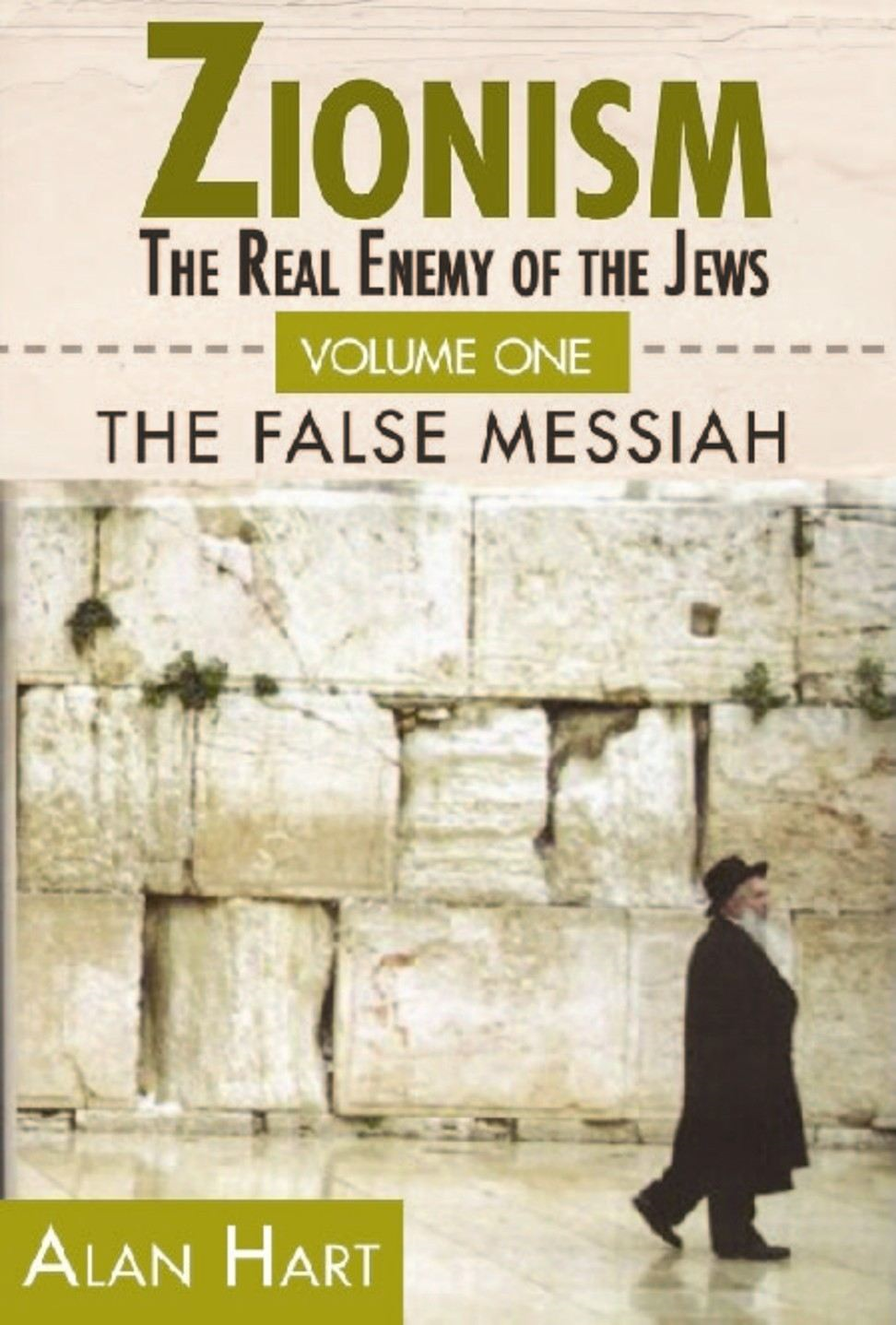 Zionism: The Real Enemy of the Jews, Volume 1