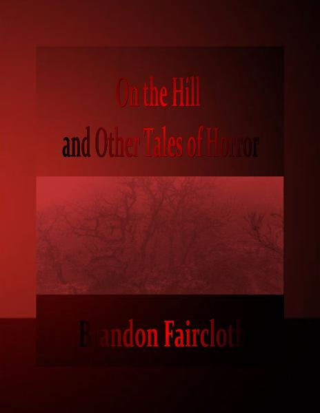 On the Hill and Other Tales of Horror